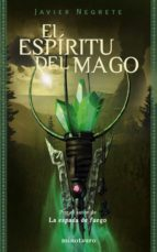 el espiritu del mago (tetralogia la espada de fuego 2) javier negrete 9788445075395