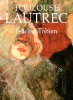 toulouse lautrec-felicitas tobien-9788445909195