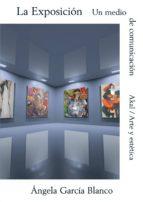 la exposicion: un medio de comunicacion angela garcia blanco 9788446010395
