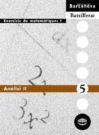 analisis 2 quadern 5: exercicis de matematiques 1 (batxillerat) jose colera rosario garcia perez maria jose oliveira gonzalez 9788448913595