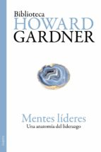 mentes lideres: una anatomia del liderazgo. howard gardner 9788449324895