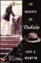 la muerte de tadzio (premio ramon gomez de la serna de narrativa 2002)-luis g. martin-9788466308595