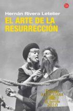 el arte de la resurreccion ( premio alfaguara 2010)-hernan rivera letelier-9788466315395