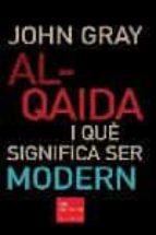 AL-QAIDA I QUE SIGNIFICA SER MODERN
