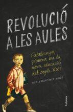 revolució a les aules-nuria martinez ribot-9788466422895