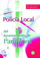 POLICÍA LOCAL DEL AYUNTAMIENTO DE PAMPLONA. TEST DEL TEMARIO DE LEGISLACIÓN