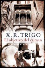 el objetivo del crimen-xulio ricardo trigo-9788466658195