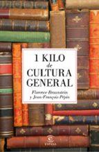 1 kilo de cultura general-florence braunstein-jean-françois pepin-9788467045895