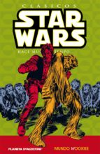 clasicos star wars nº6: mundo wookiee-roy thomas-9788467450095