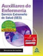 AUXILIARES DE ENFERMERIA DEL SERVICIO EXTREMEÑO DE SALUD (SES). SIMULACROS DE EXAMEN