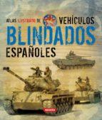 atlas ilustrado de vehiculos blindados españoles-9788467705195