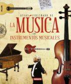 atlas ilustrado de la música y los instrumentos musicales-max wade-matthews-9788467722895
