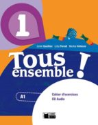 tous ensemble ! 1. cahier d exercices + cd audio  1º eso-9788468217895