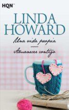 una vida propia / amanecer contigo linda howard 9788468780795
