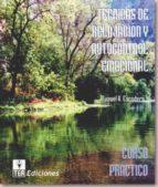 tecnicas de relajacion y autocontrol emocional: curso practico manuel antonio escudero daina 9788471749895
