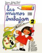 El libro de Las manos trabajan 2 autor VV.AA. PDF!