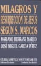 El libro de Milagros y resurreccion de jesus segun san marcos autor JOSE MIGUEL GARCIA PEREZ PDF!