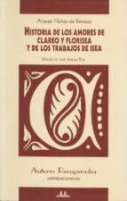historia de los amores de clareo y florisea y de los trabajos de isea-alonso nuñez de reinoso-9788474966695