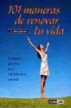 101 maneras de renovar tu vida-albert liebermann-9788475564395
