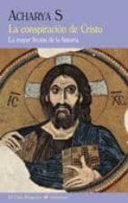 la conspiracion de cristo: la mayor ficcion de la historia-s. acharya-9788477027195