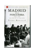 madrid en la posguerra, 1939-1946: los años de la represion-pedro montoliu-9788477371595