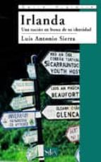 irlanda: una nacion en busca de su identidad luis antonio sierra 9788477372295