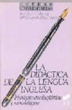 didactica de la lengua inglesa: fundamentos lingüisticos y metodo logicos-juan bestard monroig-maria concepcion perez martin-9788477381495