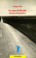 un tono de filosofia: ejercicios autobiograficos stanley cavell 9788477746195