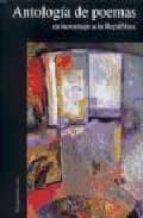 antologia de poemas: en homenaje a la republica 9788477857495