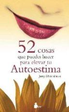 52 cosas que puedes hacer para elevar tu autoestima (7ª ed.)-jerry minchinton-9788478086795