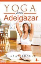 yoga para adelgazar (2ª ed.) bharat thakur 9788478087495