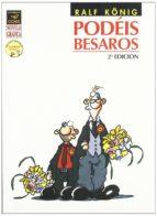 podeis besaros (2ª ed.)-ralf konig-9788478335695