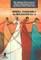 GENERO, CIUDADANIA Y GLOBALIZACION VOL. II