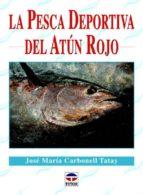 la pesca deportiva del atún rojo-jose maria carbonell tatay-9788479029395