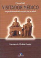 manual del visitador medico: un profesional del mundo de la salud francisco a. orduña pereira 9788479786595