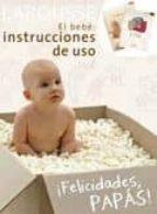 el bebe: instrucciones de uso + el diario de mi bebe 9788480166195