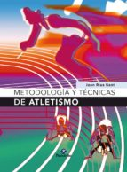 metodologias y tecnicas del atletismo joan rius sant 9788480198295