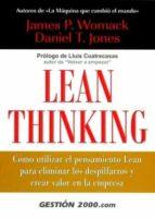 lean thinking : como utilizar el pensamiento lean para eliminar l os despilfarros y crear valor en la empresa-daniel jones-james womack-9788480886895