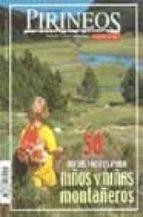 50 rutas faciles para niños y niñas montañeros (especial el mundo de los pirineos) 9788482161495