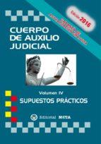 CUERPO DE AUXILIO JUDICIAL VOLUMEN IV SUPUESTOS PRACTICOS