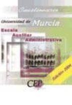 CUESTIONARIO ESCALA AUXILIAR ADMINISTRATIVA. UNIVERSIDAD DE MURCI A