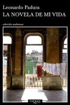 la novela de mi vida (2ª ed) leonardo padura 9788483101995