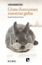 CÓMO FUNCIONAN NUESTRAS GAFAS (EBOOK)