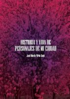 historia y vida de personajes de mi ciudad (ebook)-9788483266595