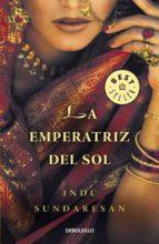 la emperatriz del sol indu sundaresan 9788483463895