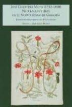 naturaleza y arte nuevo reino granada 1732 1808: jose celestino m utis antonio gonzalez bueno 9788483470695