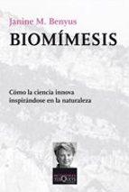 biomimesis: como la ciencia innova inspirandose en la naturaleza janine m. benyus 9788483833995