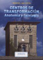 centros de transformacion anatomia y fisiologia manoel da costa 9788484087595