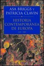 historia contemporanea de europa, 1789 1989 asa briggs patricia clavin 9788484321095
