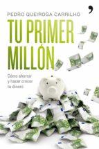 tu primer millon: como ahorrar y hacer crecer tu dinero pedro queiroga carrilho 9788484608295